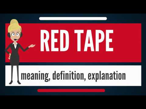 What is RED TAPE? What does RED TAPE mean? RED TAPE meaning, definition & explanation