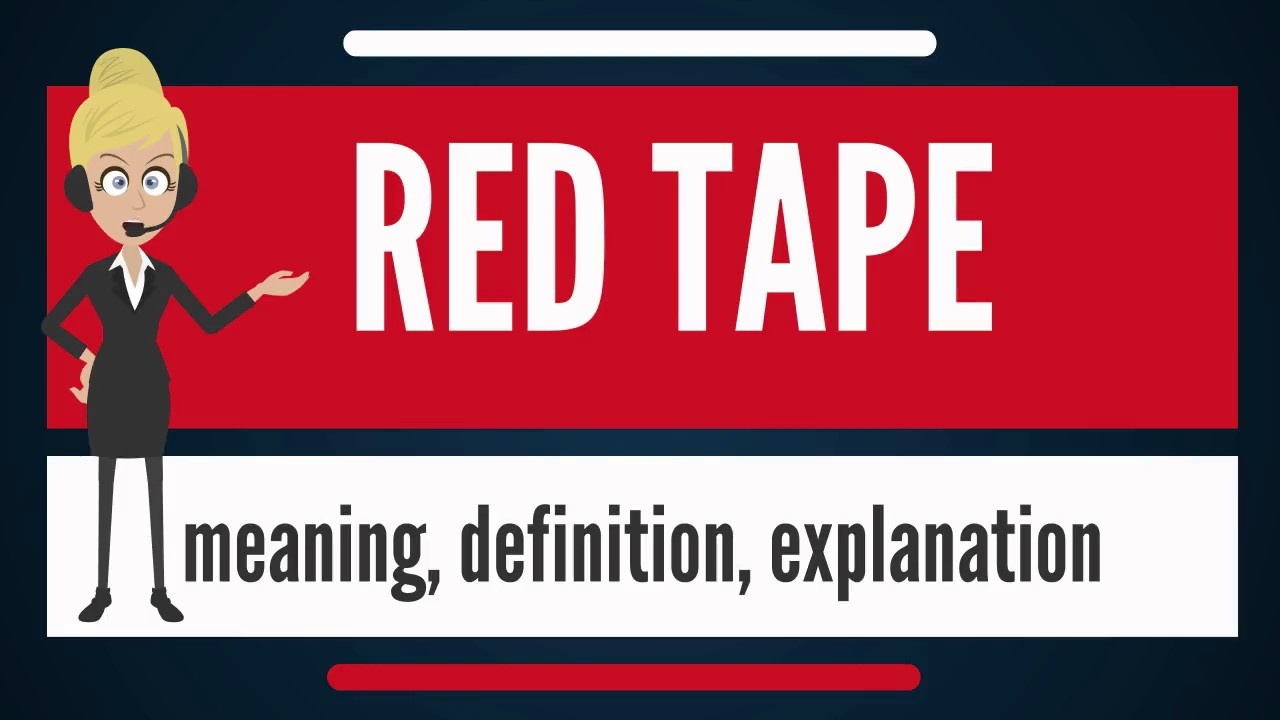 What is RED TAPE? What does RED TAPE mean? RED TAPE ...