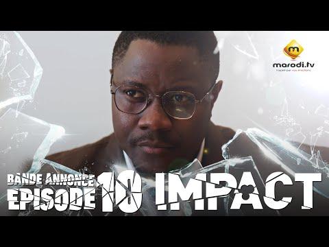 Série - Impact - Episode 11 - Bande annonce