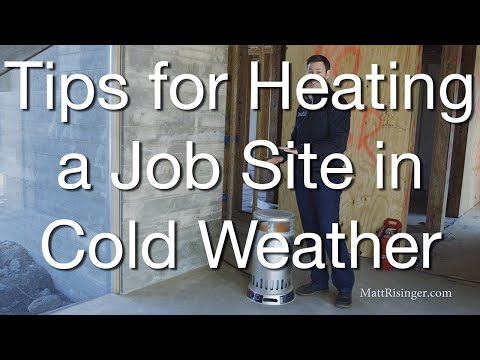 Winter Construction - Heating Options for Builders & Remodelers