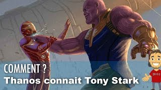 On sait COMMENT THANOS connait TONY STARK dans AVENGERS INFINITY WAR !