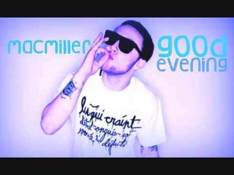 Good Evening - Mac Miller [HQ] ( with Lyrics )