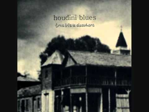 Houdini Blues ‎- True Life Is Elsewhere (ALBUM STREAM)