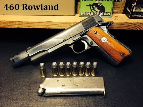 1911 Hand Cannon :The 460 Rowland Conversion
