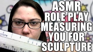 ASMR Measuring Role Play - Taking Face Measurements for a Sculpture - Soft Spoken