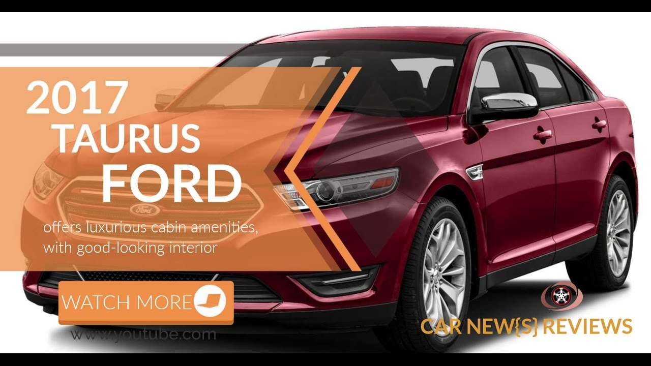 2017 Ford Taurus Reviews Specs and Price & 2017 Ford Taurus Reviews Specs and Price - YouTube markmcfarlin.com