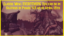 Classic Wow: EVERYTHING You can do in Silithus in Phase 4.5 as of April 15th
