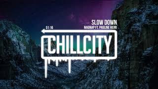 Madnap - Slow Down (feat. Pauline Herr)