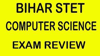 Bihar STET Computer Science Exam Review 2020