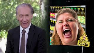 Signs You're a Karen | Real Time with Bill Maher (HBO)
