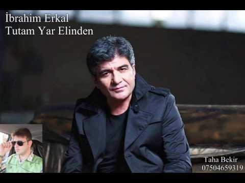 İbrahim Erkal Tutam Yar ELinden