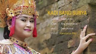 Gambar cover Kencana Pro : Gek Ayu - Kadi Sang Surya