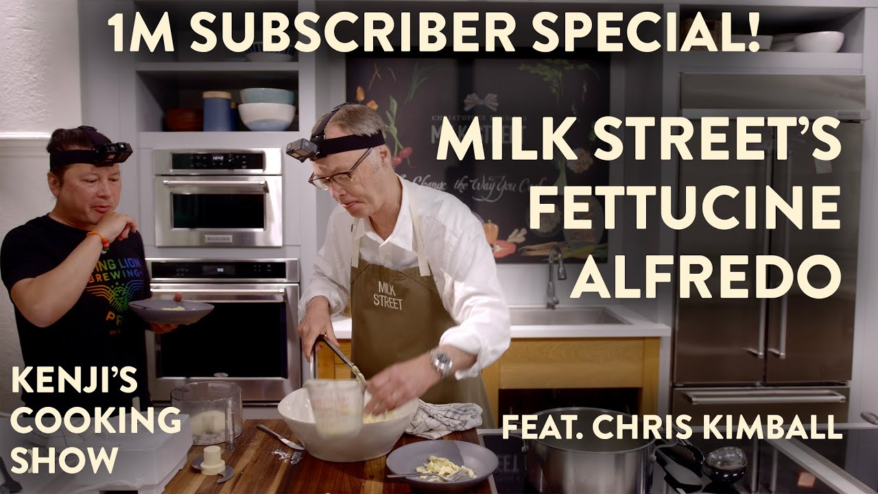 Download Milk Street's Fettucine Alfredo (Feat. Chris Kimball) | Kenji's Cooking Show 1M Subscriber Special!