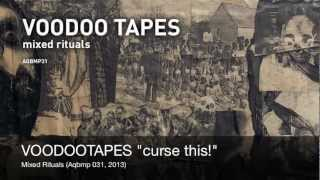 VOODOO TAPES - curse this!