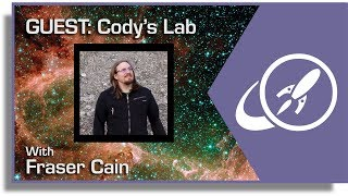 Open Space - April 30th: Live QA with Fraser Cain and Guest: CodyDon Reeder from Cody's Lab