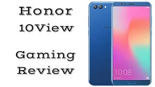 Honor View 10 Gaming Review: One of the Best Gaming Phones?