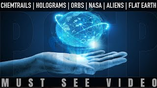 Chemtrails | Holograms | Orbs | NASA | Aliens | FLAT EARTH