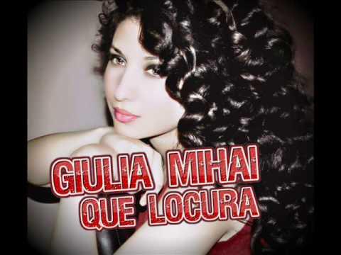 Giulia Mihai - Que Locura