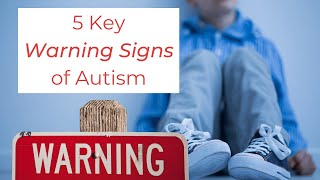 5 Key Warning Signs of Austism and Developmental Delays in Infants and Toddlers