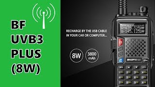 BAOFENG BF-UVB3 PLUS 8W - IS THIS THE 8W RADIO YOU NEED?