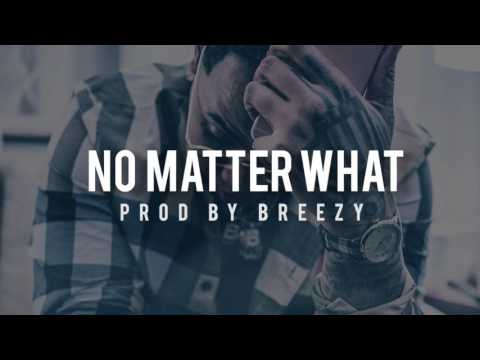 Kevin Gates Type Beat - No Matter What (Prod. By Breezy)