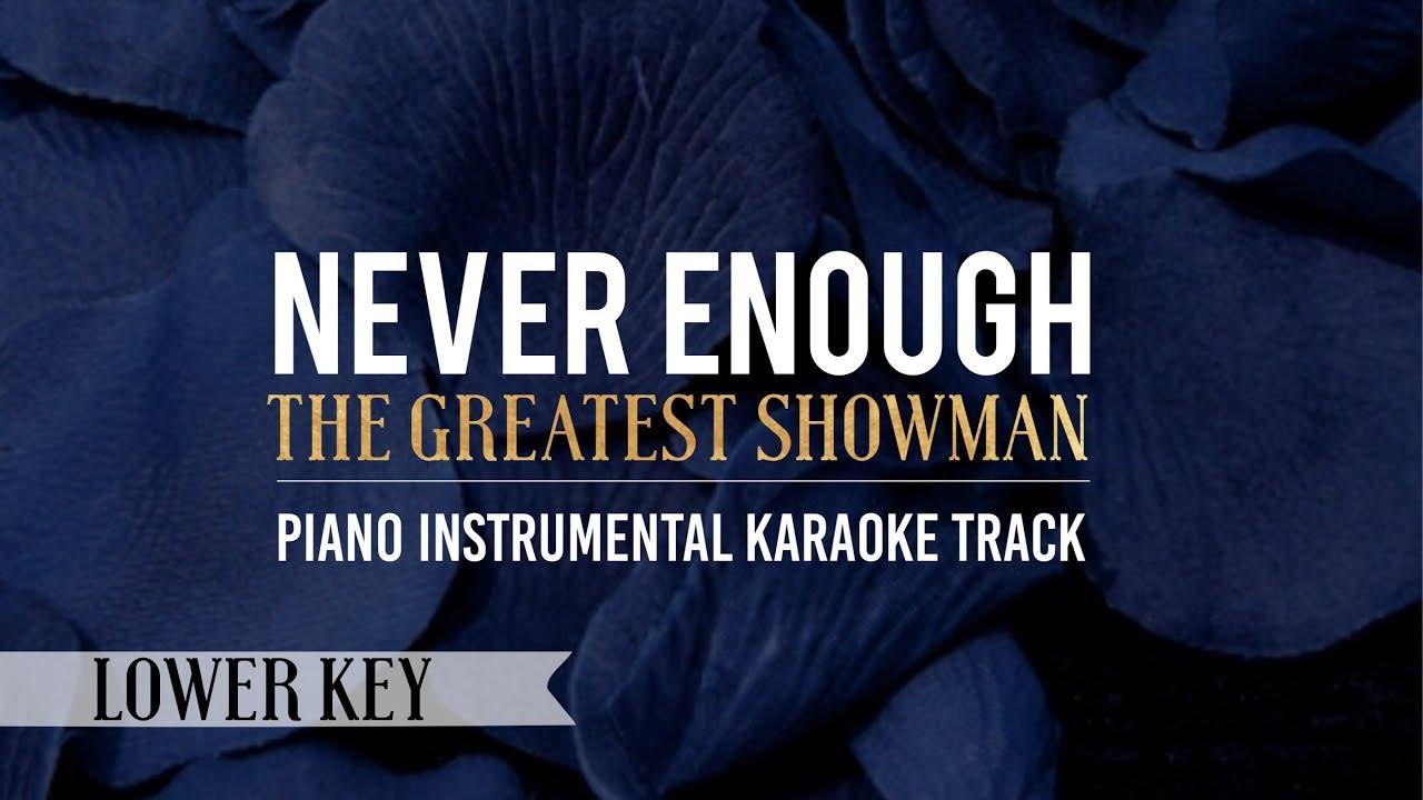 Never Enough (Lower Key) The Greatest Showman - Piano Instrumental Karaoke  Track