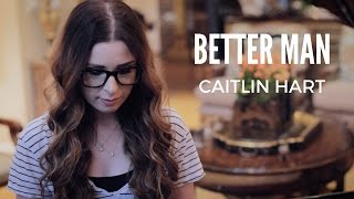 Better Man Little Big Town Cover By Caitlin Hart