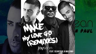 Make My Love Go - Jay Sean Ft. Sean Paul & Maluma (lyrics)