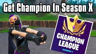 How To Get Champion Division In Season 10! - Arena Tips & Tricks (Fortnite Battle Royale)