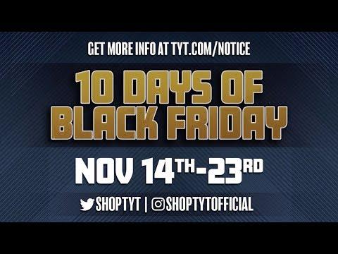 TYT's 10 Days of Black Friday