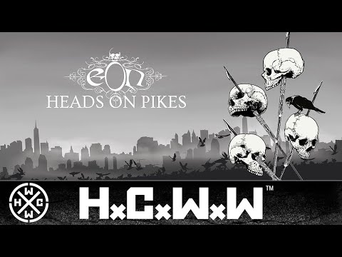 EON - HEADS ON PIKES - HARDCORE WORLDWIDE (OFFICIAL HD VERSION HCWW)