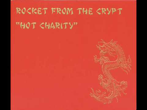 Rocket From The Crypt - Hot Charity (Full Album)