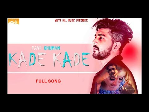 New Punjabi Songs 2017 | Kade Kade ( Full...