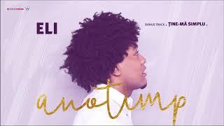 ELI - Tine-ma Simplu | Bonus Track