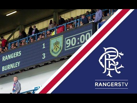 90 In 90 | Rangers 1-3 Burnley | 30 Jul 2016