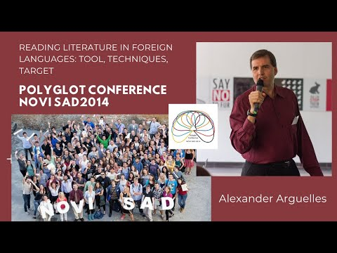 Professor Alexander Arguelles - Reading Literature in Foreign Languages: Tool, Techniques, Target