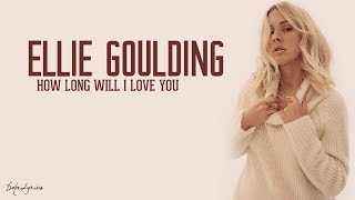 Ellie Goulding How Long Will I Love You Lyrics.mp3