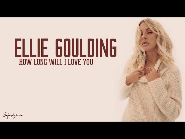 Ellie Goulding - How Long Will I Love You (Lyrics) 🎵