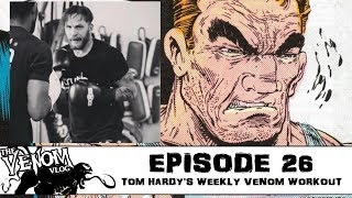 The Venom Vlog - Episode 26: Tom Hardy's Weekly Venom Workout