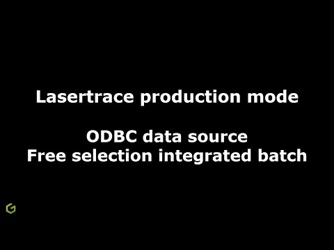 Lasertrace Production ODBC Data source Free selection integrated batch