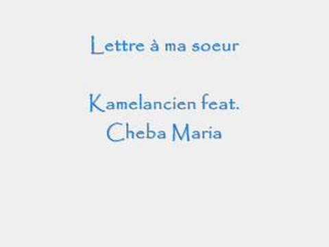 Lettre à Ma Soeur Paroles Kamelancien Ft Cheba Maria