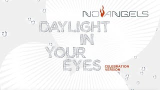 No Angels - Daylight In Your Eyes (Celebration Version Official Audio)