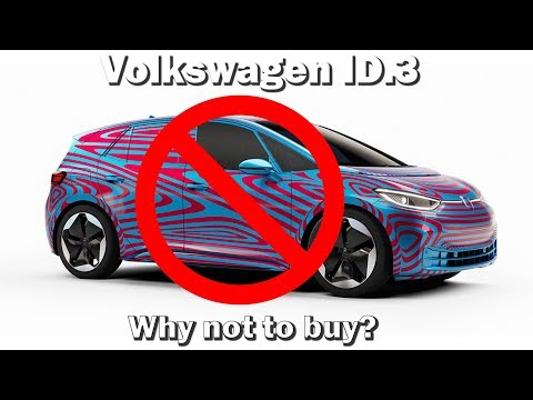 VW ID.3 - Why Not to buy!?!