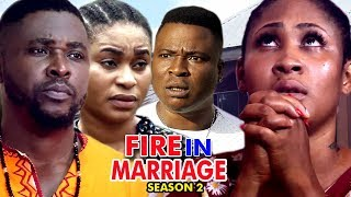FIRE IN MARRIAGE SEASON 2 - New Movie 2019 Latest Nigerian Nollywood Movie Full HD