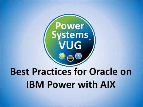 2018 09 27 Oracle on IBM Power AIX Best Practices