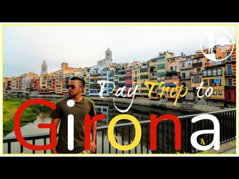 GIRONA DAY TRIP FROM BARCELONA | Spain Travel Guide
