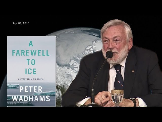 A Farewell to Arctic Ice - Peter Wadhams