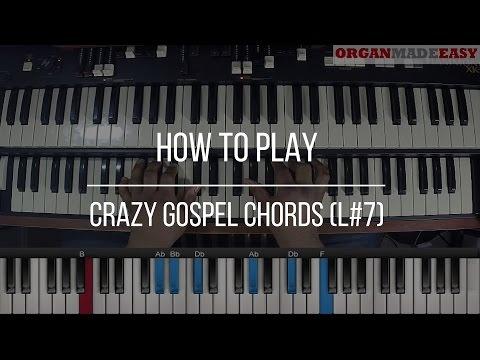 Organ Lesson: How To Play Crazy Gospel Chords (L#7)