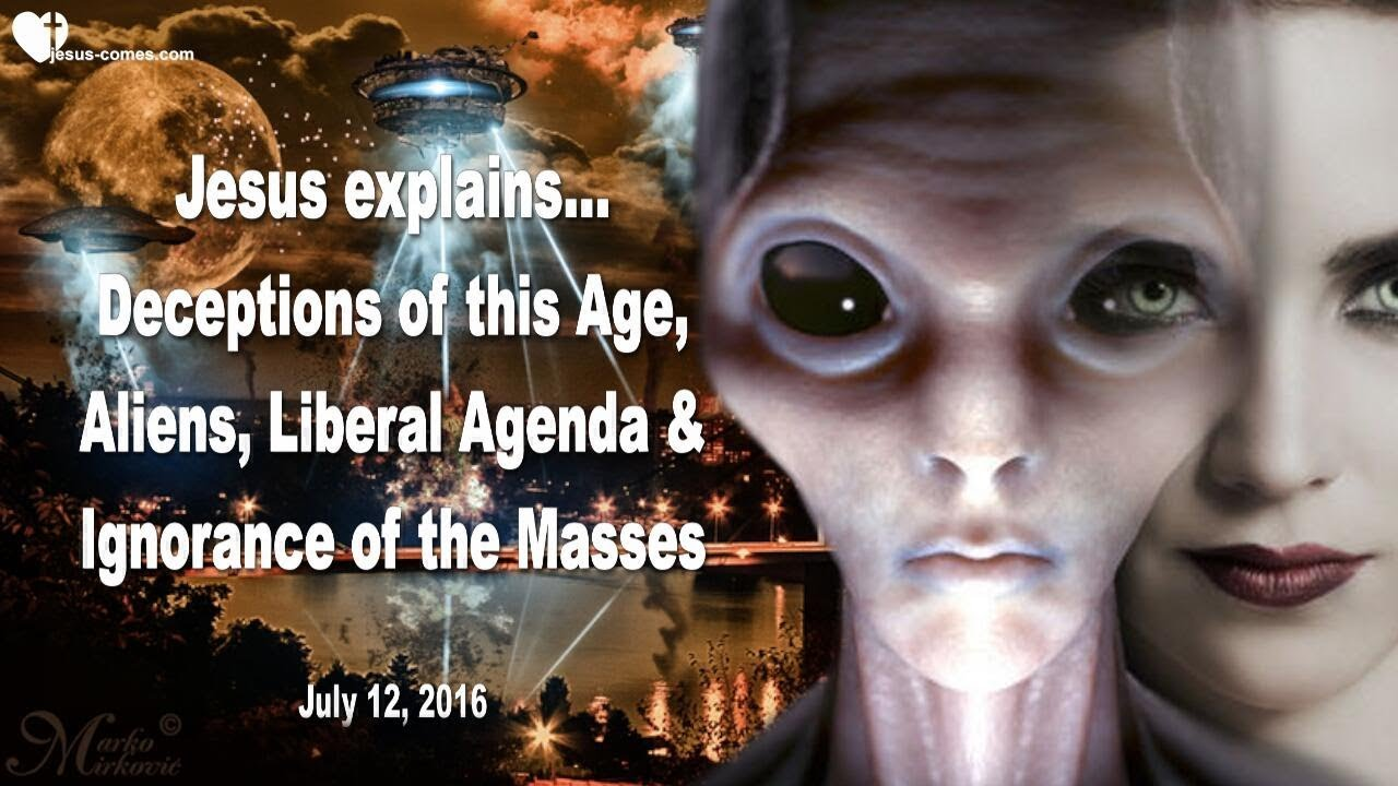 Deceptions Of This Age Aliens Liberal Agenda Ignorance Of The