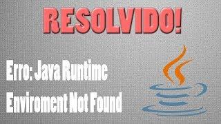 RESOLVIDO O ERRO  Java Runtime Environment NOT FOUND  2020